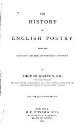 The History of English Poetry: From the Eleventh to the Seventeenth Century