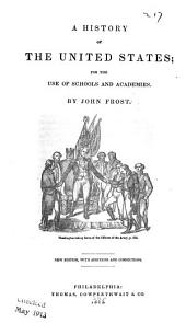 A History of the United States: For the Use of Schools and Academies