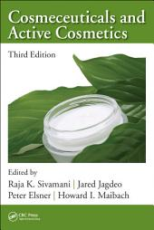 Cosmeceuticals and Active Cosmetics, Third Edition: Edition 3