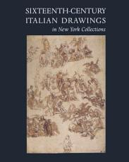 Sixteenth century Italian Drawings in New York Collections PDF