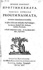 Progymnasmata, accurate emendata ac recensita ... accedit interpretatio latina (ed. Daniele Steinsio)