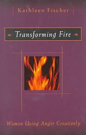 Transforming Fire: Women Using Anger Creatively