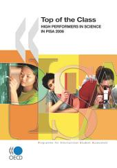 PISA Top of the Class High Performers in Science in PISA 2006: High Performers in Science in PISA 2006