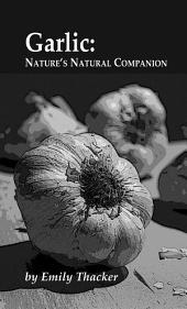 Garlic: Nature's Natural Companion