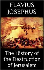 The History of the Destruction of Jerusalem