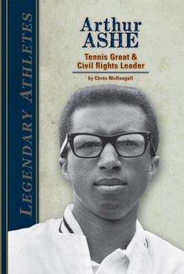Arthur Ashe  Tennis Great   Civil Rights Leader