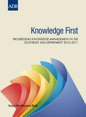 Knowledge First: Progressing Knowledge Management in the Southeast Asia Department 2010–2011