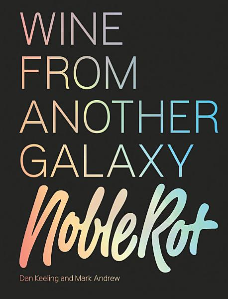 Download The Noble Rot Book  Wine from Another Galaxy Book