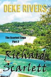 The Scarlett Saga Part 2: Richard Scarlett