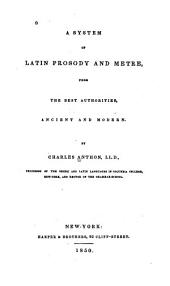 A System of Latin Prosody and Metre: From the Best Authorities, Ancient and Modern