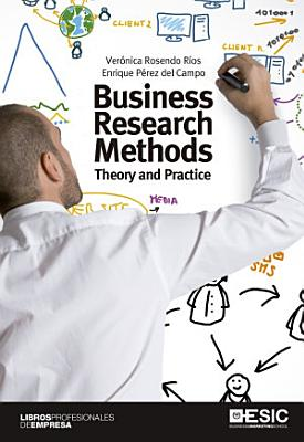 Business Research Methods  Theory and Practice