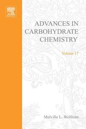 Advances in Carbohydrate Chemistry: Volume 17