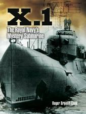 X.1: The Royal Navy's Mystery Submarine