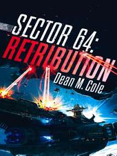 Retribution: Sector 64 Book Two: Sector 64, #2