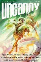 Uncanny Magazine Issue One: A Magazine of Science Fiction and Fantasy