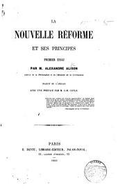 La Nouvelle Réforme et ses principes. Premier essai ... Traduit de l'anglais avec une préface par M. J.-M. Cayla