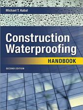 Construction Waterproofing Handbook: Second Edition, Edition 2