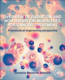 Overview of Radiation and Non Radiation Modalities for Cancer Treatment