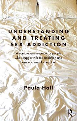 Understanding and Treating Sex Addiction PDF