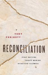 Reconciliation: First Nations Treaty Making in British Columbia