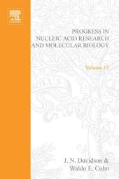 Progress in Nucleic Acid Research and Molecular Biology: Volume 13