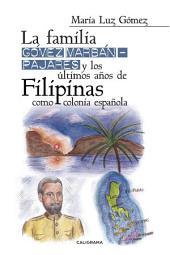 La familia Gómez Marbán–Pajares y los últimos años de Filipinas como colonia española