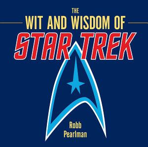 The Wit and Wisdom of Star Trek PDF