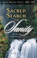 Sacred Search for Sanity  Spiritual Psychotherapy PDF