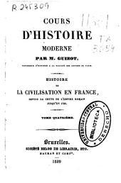 Cours d'histoire moderne: histoire de la civilisation en France, depuis la chute de l'Empire Romain jusqu'en 1789, Volume4
