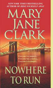 Nowhere to Run: A Novel