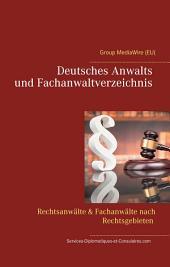 Deutsches Anwalts und Fachanwaltverzeichnis: Rechtsanwälte & Fachanwälte nach Rechtsgebieten