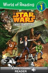 World of Reading Str Wars: Ewoks Join the Fight: A Disney*Lucasfilm Read-Along (Level 1)