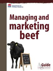 Managing and Marketing Beef: AgGuide – A Practical Handbook