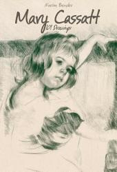 Mary Cassatt: 101 Drawings