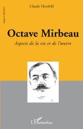 Octave Mirbeau: Aspects de la vie et de l'oeuvre