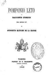 Pomponio Leto racconto storico del secolo 15. di Antonietta Klitsche de la Grange