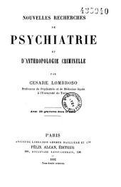 Nouvelles recherches de psychiatrie et d'anthropologie criminelle