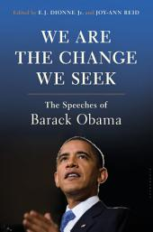 We Are the Change We Seek:The Speeches of Barack Obama