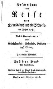 Beschreibung einer Reise durch Deutschland und die Schweiz im Jahre 1781: nebst Bemerkungen über Gelehrsamkeit, Industrie, Religion und Sitten, Band 12