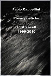 Prose Poetiche (1990-2010): scritti scelti