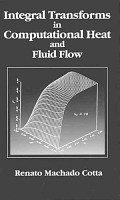 Integral Transforms in Computational Heat and Fluid Flow PDF