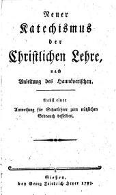 Neuer Katechismus der Christlichen Lehre: nach Anleitung des Hannöverischen