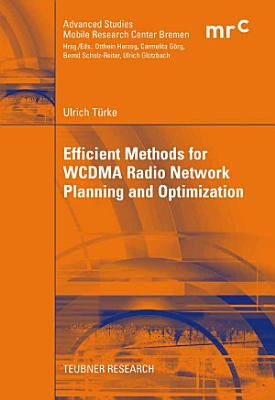 Efficient Methods for WCDMA Radio Network Planning and Optimization PDF