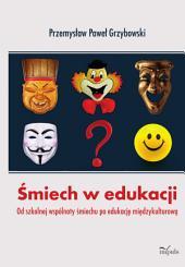 Śmiech w edukacji: Od szkolnej wspólnoty śmiechu po edukację międzykulturową