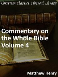 Commentary On The Whole Bible Volume Iv Isaiah To Malachi  Book PDF