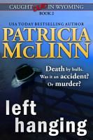 Left Hanging  Caught Dead in Wyoming  Book 2  PDF