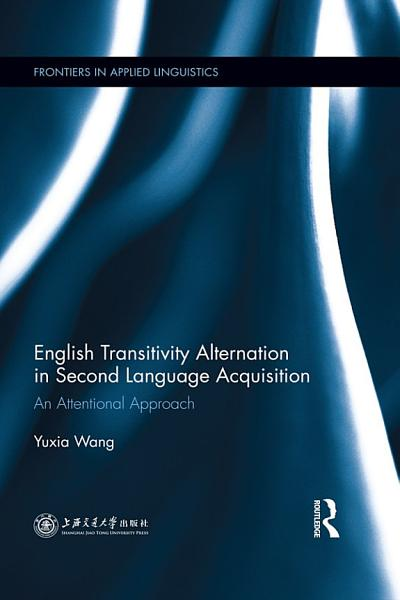 English Transitivity Alternation in Second Language Acquisition  an Attentional Approach