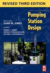 Pumping Station Design: Revised 3rd Edition, Edition 3