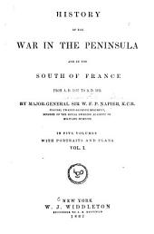 History of the War in the Peninsula and in the South of France: From the Year 1807 to the Year 1814, Volume 1