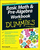 Basic Math and Pre-Algebra Workbook For Dummies: Edition 2